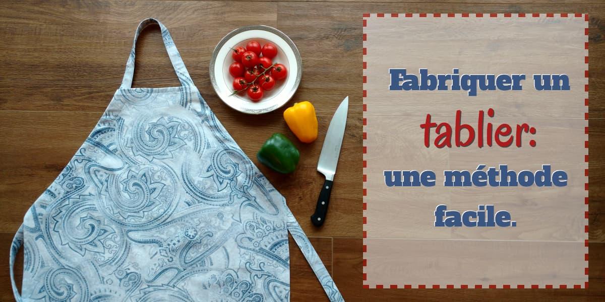 Fabriquer un tablier : une méthode facile