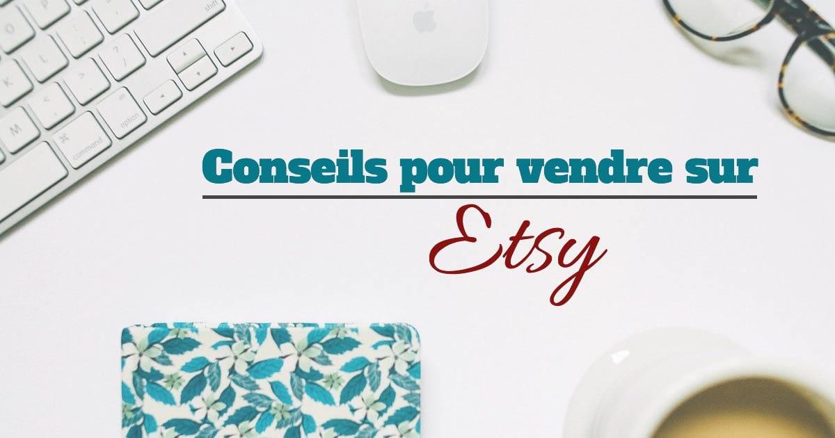 Conseils pour vendre sur Etsy
