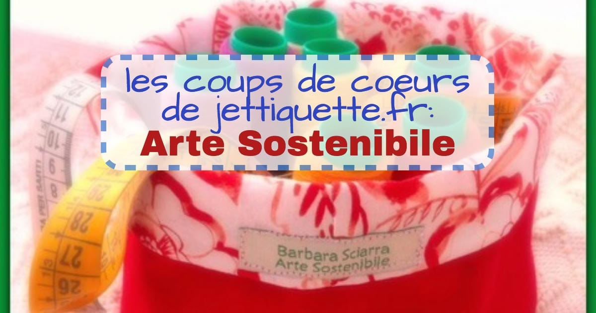 Les coups de coeurs de jetiquette.fr: Arte Sostenibile