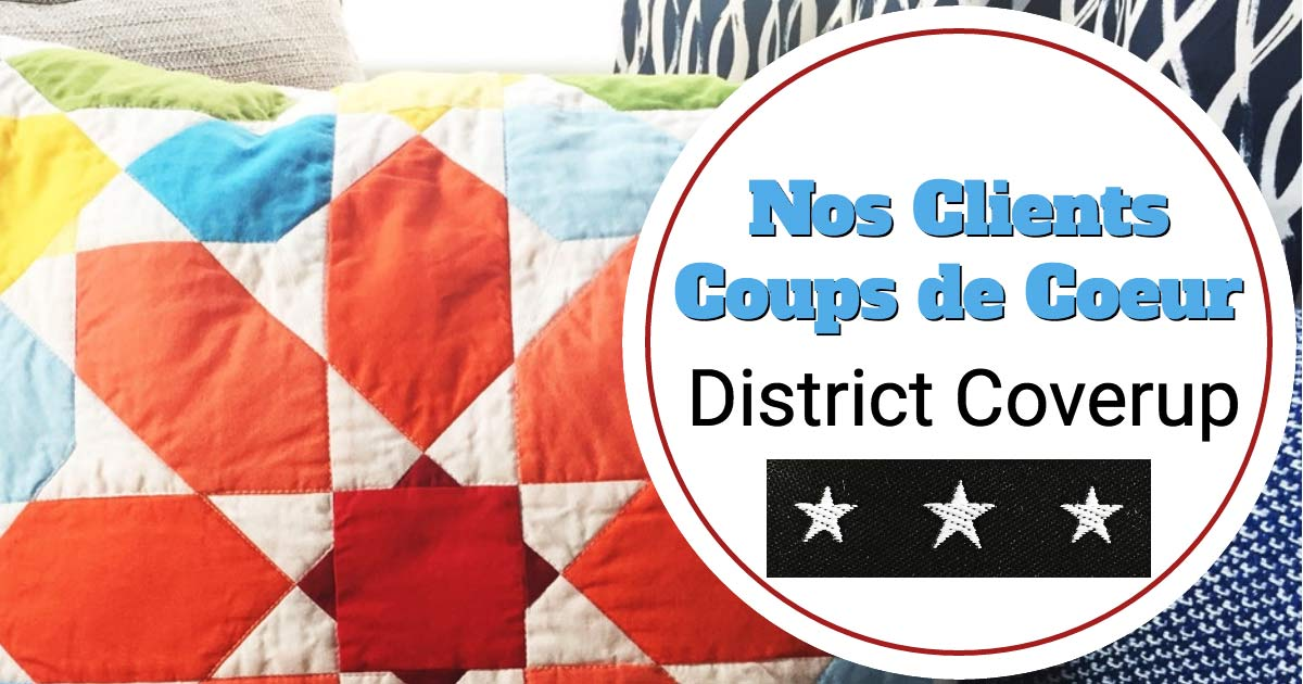 Nos Clients Coup de Coeur: District Coverup
