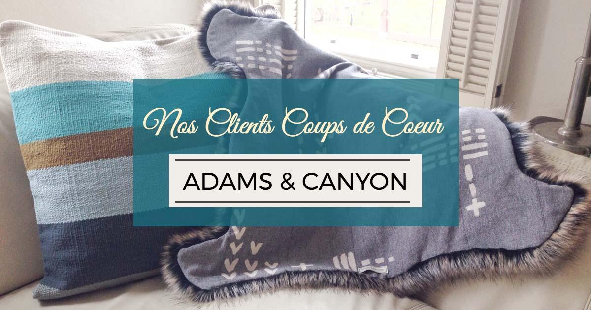 Nos Clients Coups de Coeur: Adams & Canyon