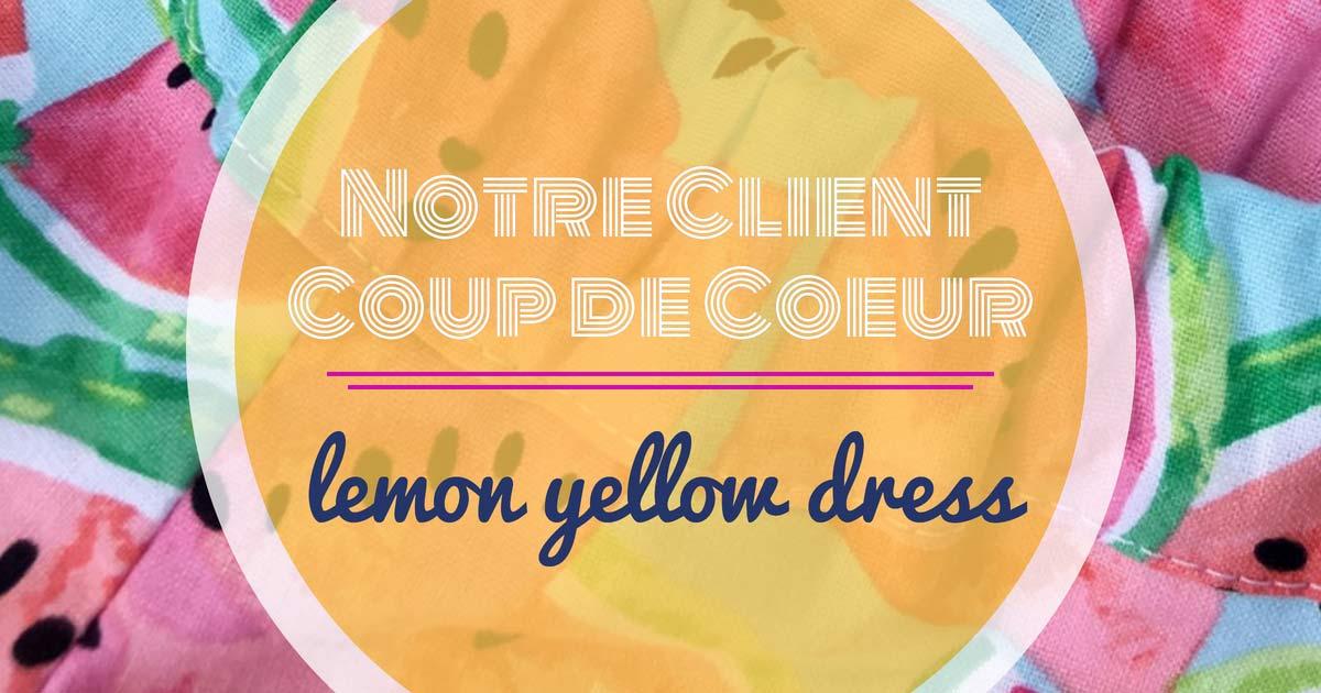 Notre Client Coup de Coeur: lemon yellow dress