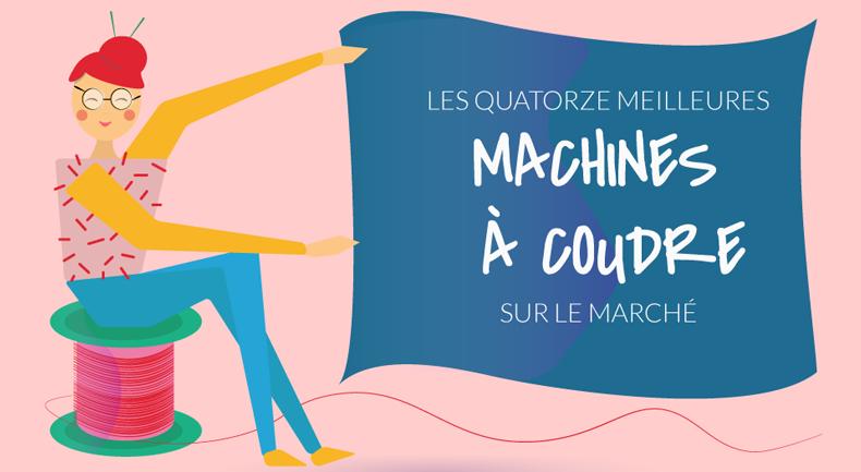 Les 14 Meilleures Machines à Coudre sur le Marché [Infographic]